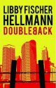 Doubleback by Libby Fischer Hellman